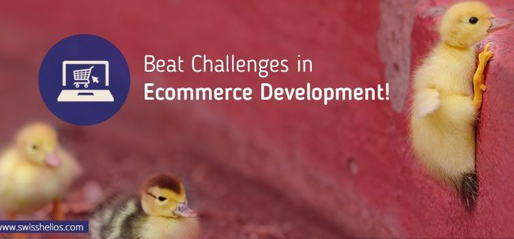 How to Beat the Challenges with Ecommerce Website Development