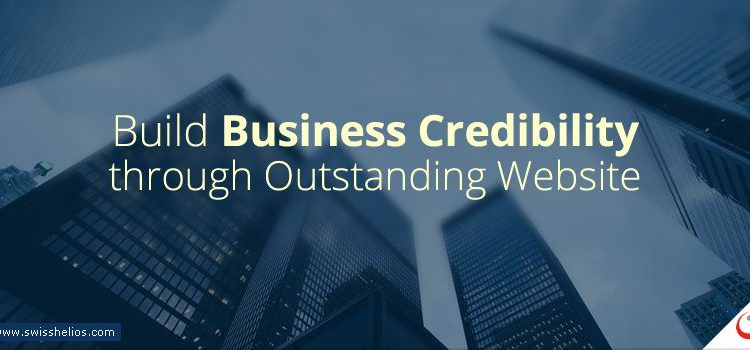 How to Build Business Credibility through an Outstanding Website - swiss